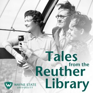 Tales from the Reuther Library | Stories on labor history